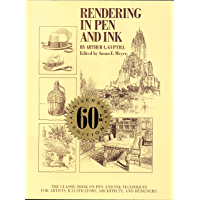 Rendering in Pen and Ink: The Classic Book On Pen and Ink Te…