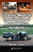 Forensic Medical Investigation of Motor Vehicle Incidents (English Edition)