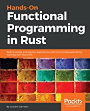 Hands-On Functional Programming in Rust: Build modular and reactive applications with functional programming techniques in...
