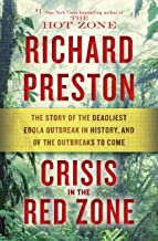 Crisis in the Red Zone: The Story of the Deadliest Ebola Outbreak in History, and of the Outbreaks to Come (English Edition)