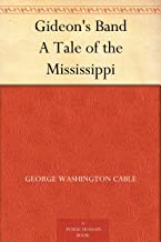 Gideon's Band A Tale of the Mississippi (English Edition)
