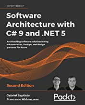 Software Architecture with C# 9 and .NET 5: Architecting software solutions using microservices, DevOps, and design patter...