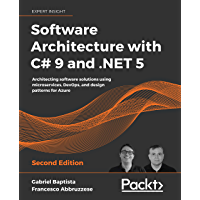 Software Architecture with C# 9 and .NET 5: Architecting sof…