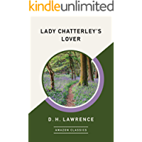 Lady Chatterley's Lover (AmazonClassics Edition) (English Ed…