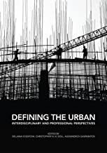 Defining the Urban: Interdisciplinary and Professional Perspectives (English Edition)