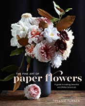 The Fine Art of Paper Flowers: A Guide to Making Beautiful and Lifelike Botanicals (English Edition)