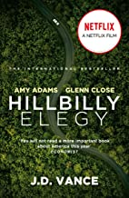 Hillbilly Elegy: The International Bestselling Memoir Coming Soon as a Netflix Major Motion Picture starring Amy Adams and...