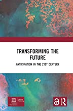 Transforming the Future: Anticipation in the 21st Century (English Edition)