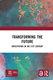 Transforming the Future: Anticipation in the 21st Century (E…