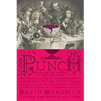 Punch: The Delights (and Dangers) of the Flowing Bowl (Engli…