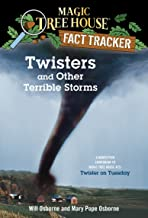 Twisters and Other Terrible Storms: A Nonfiction Companion to Magic Tree House #23: Twister on Tuesday (Magic Tree House: ...
