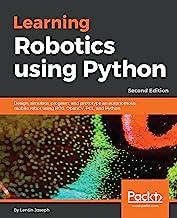 Learning Robotics using Python: Design, simulate, program, and prototype an autonomous mobile robot using ROS, OpenCV, PCL...