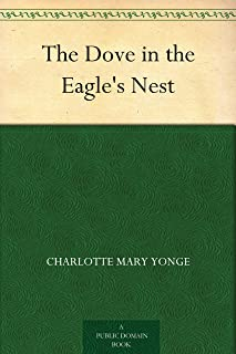 The Dove in the Eagle's Nest (免费公版书) (English Edition)