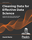 Cleaning Data for Effective Data Science: Doing the other 80…