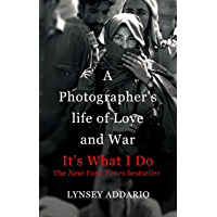 It's What I Do: A Photographer's Life of Love and War (Engli…