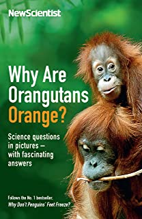 Why Are Orangutans Orange?: Science questions in pictures -- with fascinating answers (English Edition)