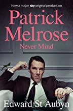 Never Mind (The Patrick Melrose Novels Book 1) (English Edition)