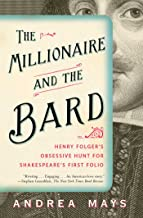The Millionaire and the Bard: Henry Folger's Obsessive Hunt for Shakespeare's First Folio (English Edition)
