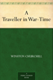 A Traveller in War-Time (English Edition)