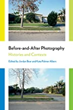 Before-and-After Photography: Histories and Contexts (English Edition)