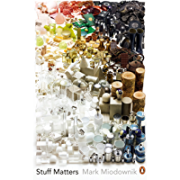 Stuff Matters: The Strange Stories of the Marvellous Materia…