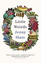 Little Weirds: 'Magical . . . full of original observations and unexpected laughs' Mindy Kaling (English Edition)