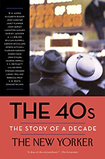 The 40s: The Story of a Decade (New Yorker: The Story of a Decade) (English Edition)