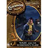 The Copernicus Archives #1: Wade and the Scorpion's Claw (En…