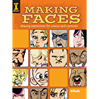 Making Faces: Drawing Expressions For Comics And Cartoons (E…