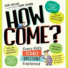 How Come?: Every Kid's Science Questions Explained (English Edition)