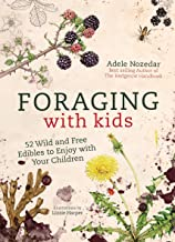 Foraging with Kids: 52 Wild and Free Edibles to Enjoy with Your Children (English Edition)