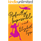 Perfectly Impossible: A Novel (English Edition)