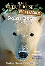 Polar Bears and the Arctic: A Nonfiction Companion to Magic Tree House #12: Polar Bears Past Bedtime (Magic Tree House: Fa...