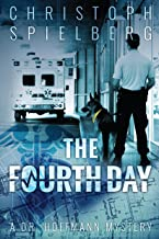 The Fourth Day (Dr. Hoffmann Book 4) (English Edition)