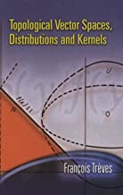 Topological Vector Spaces, Distributions and Kernels (Dover Books on Mathematics) (English Edition)