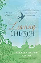 Leaving Church: A Memoir of Faith (English Edition)