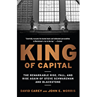 King of Capital: The Remarkable Rise, Fall, and Rise Again o…
