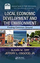 Local Economic Development and the Environment: Finding Common Ground (ASPA Series in Public Administration and Public Pol...