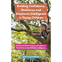 Building Confidence, Resilience and Emotional Intelligence i…
