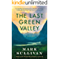 The Last Green Valley: A Novel (English Edition)
