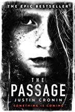 The Passage: The original post-apocalyptic virus thriller: chosen as Time Magazine's one of the best books to read during ...