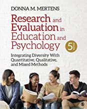 Research and Evaluation in Education and Psychology: Integrating Diversity With Quantitative, Qualitative, and Mixed Metho...