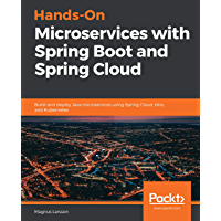 Hands-On Microservices with Spring Boot and Spring Cloud: Bu…