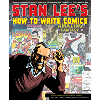 Stan Lee's How to Write Comics: From the Legendary Co-Creato…