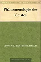 Phanomenologie des Geistes (精神现象学(德文版)) (免费公版书 16) (German Edition)
