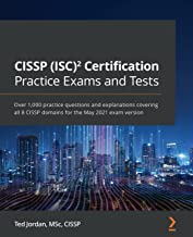 CISSP (ISC)² Certification Practice Exams and Tests: Over 1,000 practice questions and explanations covering all 8 CISSP d...