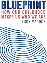 Blueprint: How our childhood makes us who we are (English Edition)