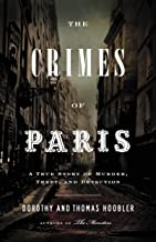 The Crimes of Paris: A True Story of Murder, Theft, and Detection (English Edition)