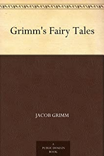 Grimm's Fairy Tales (格林童话) (免费公版书) (English Edition)