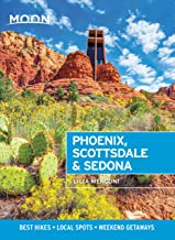 Moon Phoenix, Scottsdale & Sedona: Best Hikes, Local Spots, and Weekend Getaways (Travel Guide) (English Edition)